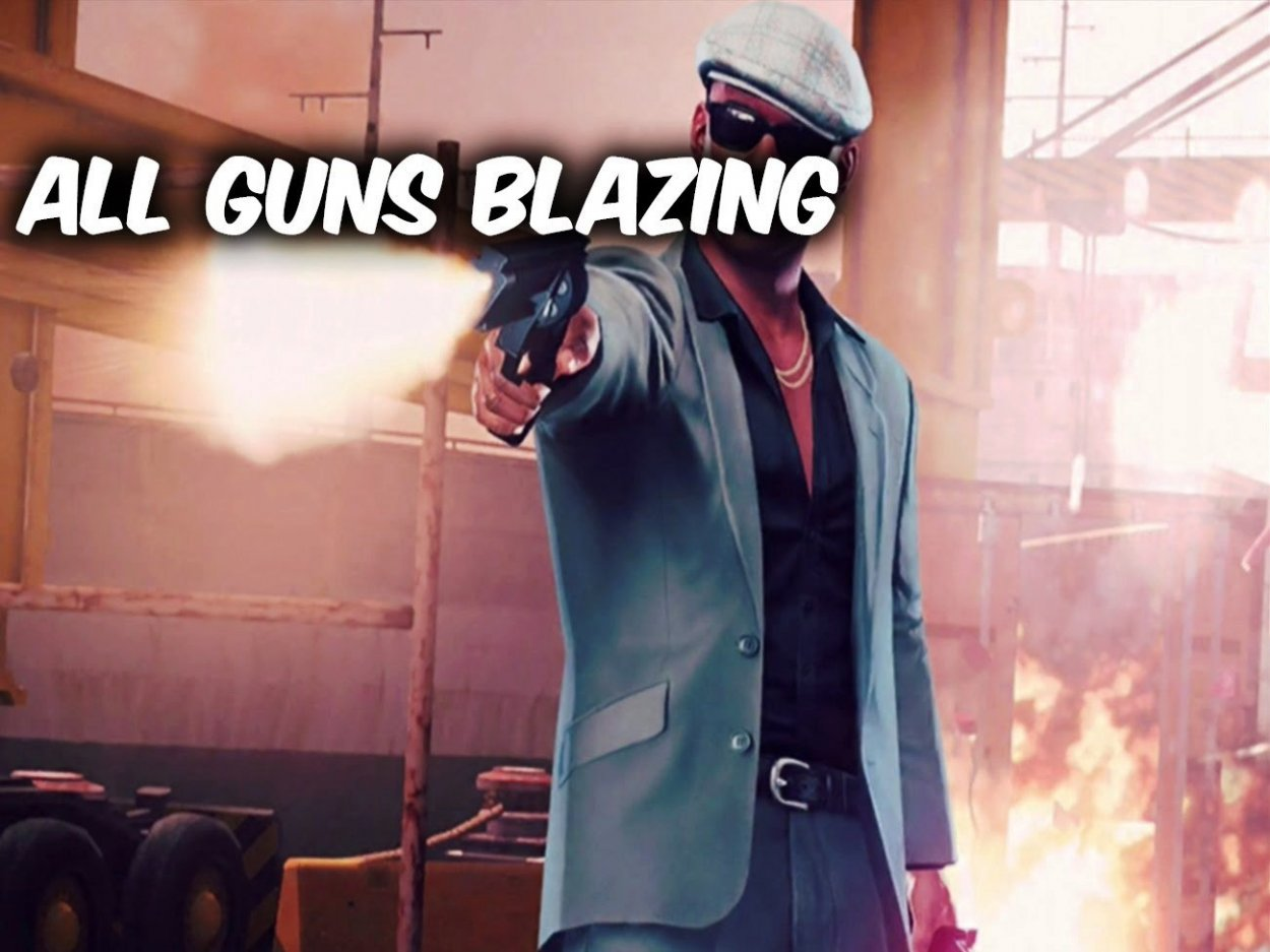All Guns Blazing